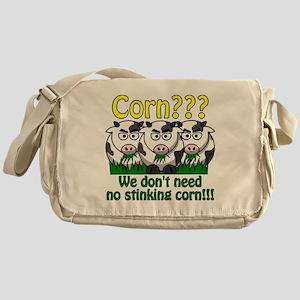 We Dont Need No Stinking Corn Messenger Bag