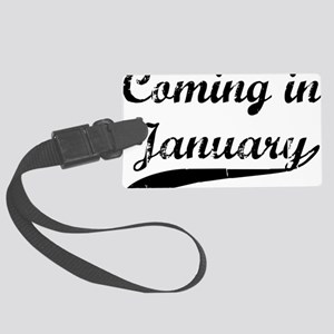 coming in january Large Luggage Tag