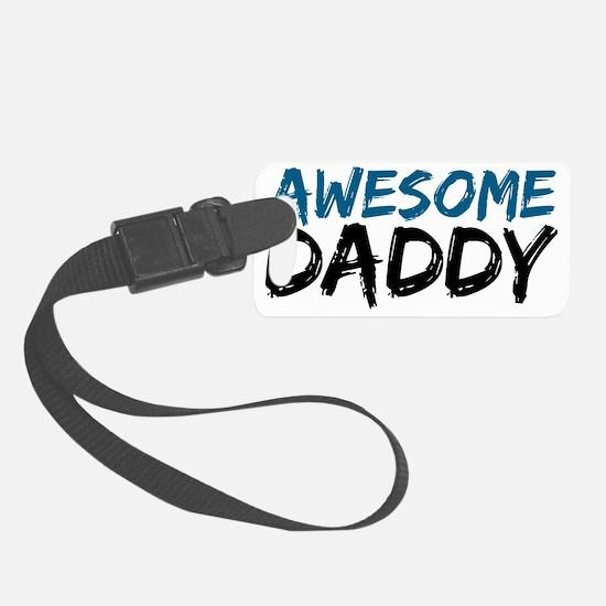 awesome daddy Luggage Tag