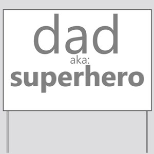 dad superhero Yard Sign