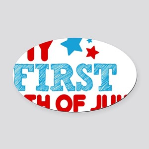 MY FIRST 4TH of July Oval Car Magnet