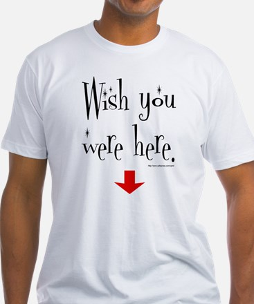 """Wish You Were Here"" Shirt"