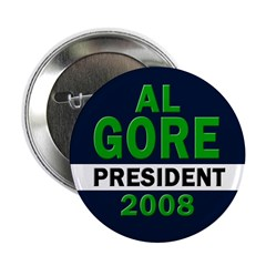 Al Gore: President 2008 Button