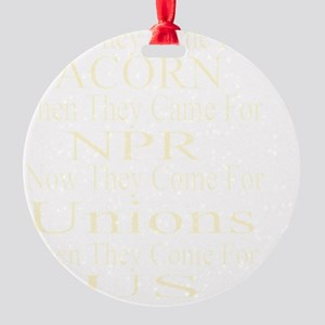 First They Came For  c-w Round Ornament