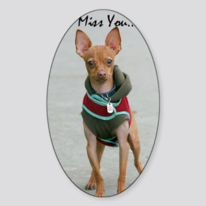 I Miss you chihuahua Sticker (Oval)