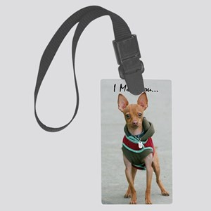 I Miss you chihuahua Large Luggage Tag