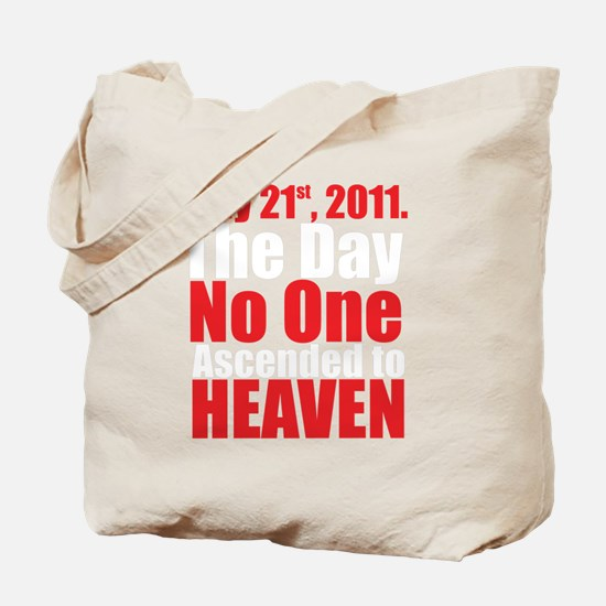 The Day No One Ascended to Heaven Tote Bag