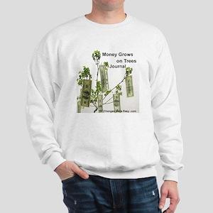 money grows on trees journal Sweatshirt