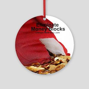 eliminate money blocks Round Ornament