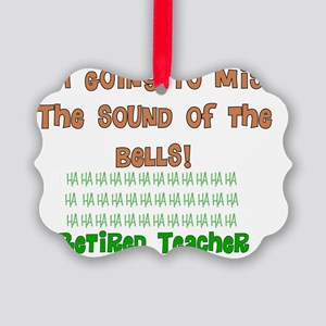 retired teacher i will miss the s Picture Ornament