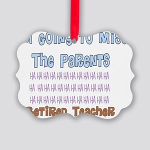 retired teacher I will miss the P Picture Ornament