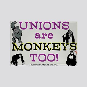 Unions are monkeys too! Magnets