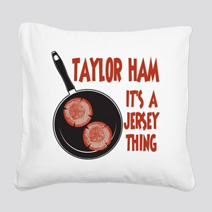 Taylor Ham Its a Jersey Thing Square Canvas Pillow
