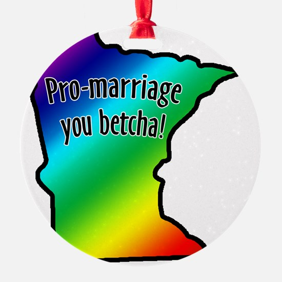 pro_marriage_you_betcha_mn Ornament
