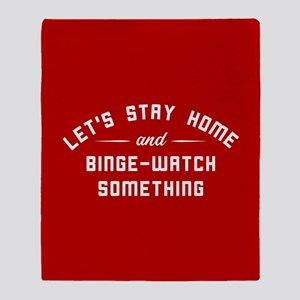 Let's Stay Home and Binge-Watch Some Throw Blanket