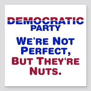 Democrats: We're Not Perfect, But They're Nuts Squ
