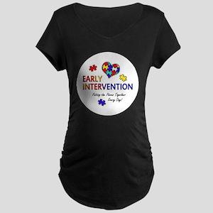 earlyintervention-button Maternity Dark T-Shirt