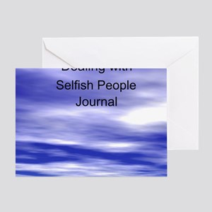dealing with selfish people journal Greeting Card
