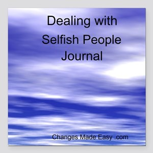 """dealing with selfish peo Square Car Magnet 3"""" x 3"""""""