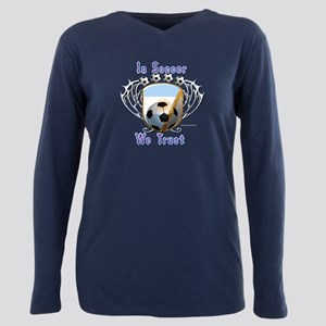 In Soccer We Trust Plus Size Long Sleeve Tee