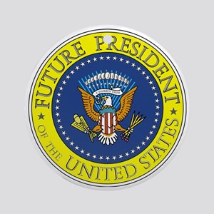 Future-President-6X6 Round Ornament