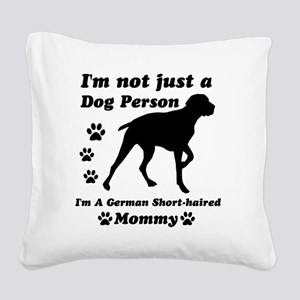 germanshorthaired_mommy Square Canvas Pillow