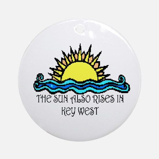 sun also rises key west Ornament (Round)
