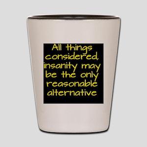insanity-alt_rnd2 Shot Glass
