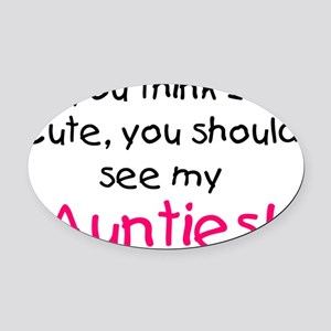 think im cute aunties pink Oval Car Magnet
