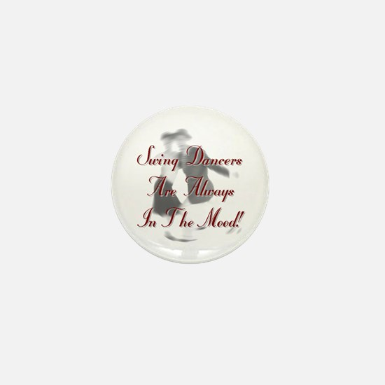 Always In the Mood Mini Button