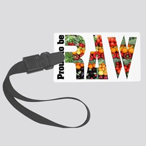 proud to be raw II Large Luggage Tag