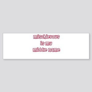 Mischievous Is My Middle Name Sticker (Bumper)