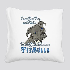 Real Girls Rescue Pitbulls Square Canvas Pillow