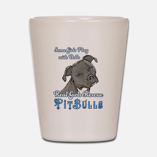 Real Girls Rescue Pitbulls Shot Glass