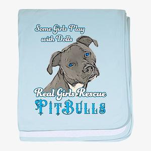 Real Girls Rescue Pitbulls baby blanket