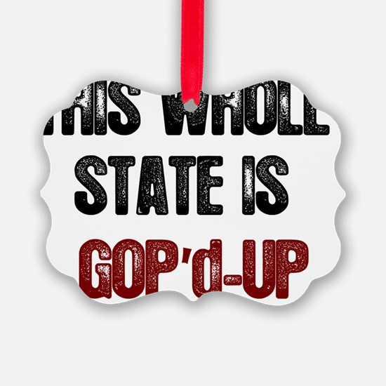 whole-state-is-GOP-up-thumb-no-fi Ornament