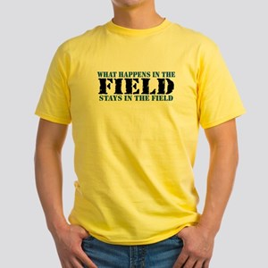 What Happens in the Field... Yellow T-Shirt