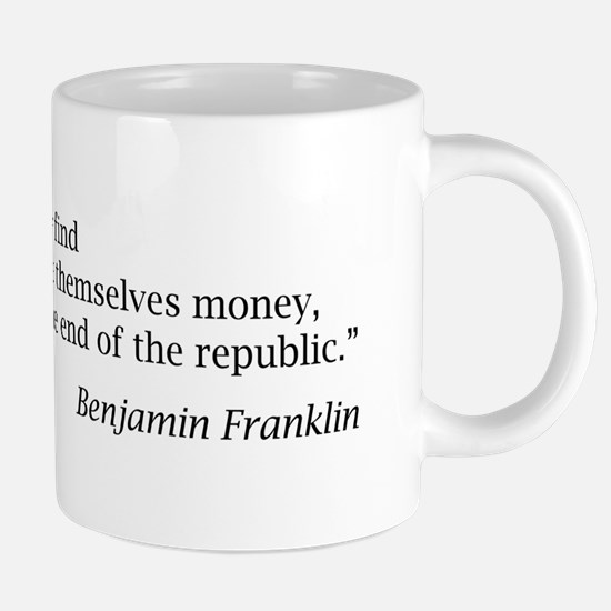 """Franklin: """"When the people find..."""" Mugs"""