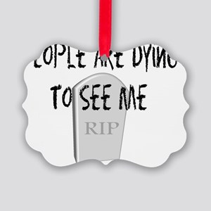 Funeral Director dying to see me Picture Ornament