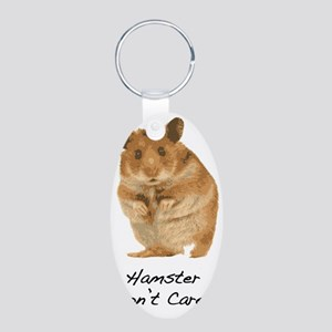 Hamster Dont Care! Aluminum Oval Keychain
