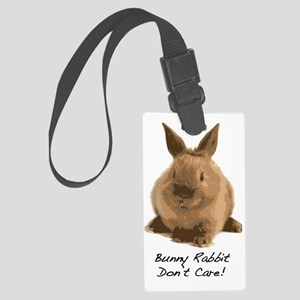 Bunny Rabbit Dont Care! Large Luggage Tag