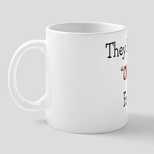 They dont call me OLD FART Mug