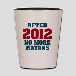 after-mayans-dk Shot Glass
