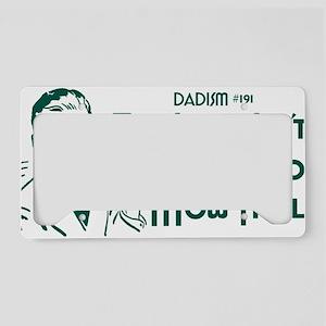 dadism191 License Plate Holder