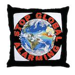 Stop Global Alarming Throw Pillow