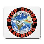 Stop Global Alarming Mousepad