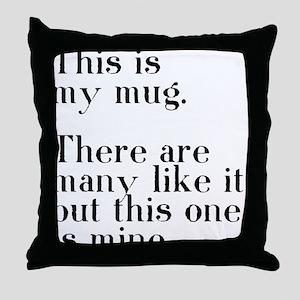 my mug Throw Pillow