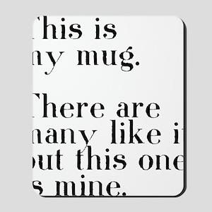 my mug Mousepad