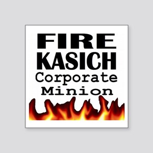"Fire Kasich Corporate Minio Square Sticker 3"" x 3"""