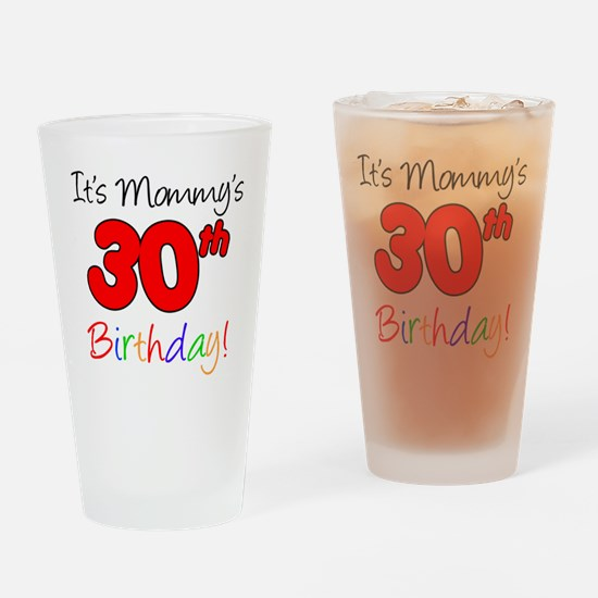 Mommys 30th Birthday Drinking Glass